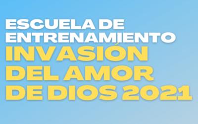 """Se viene la escuela de entrenamiento de """"Invasión del amor de Dios 2021"""""""